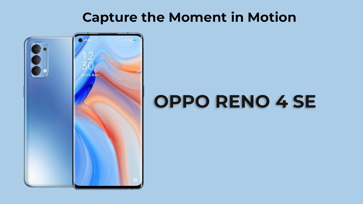 Oppo, Oppo Reno 4 SE, Oppo Reno,