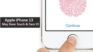 Apple iPhone 13 may have Touch ID and Face ID